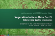 Getting Started with MODIS Version 6 Vegetation Indices Data